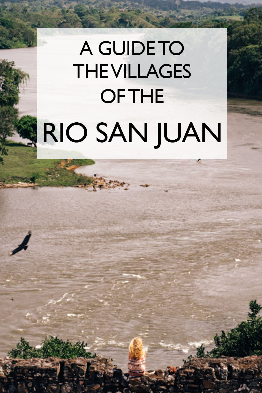 A Guide to the Villages of the Rio San Juan, Nicaragua