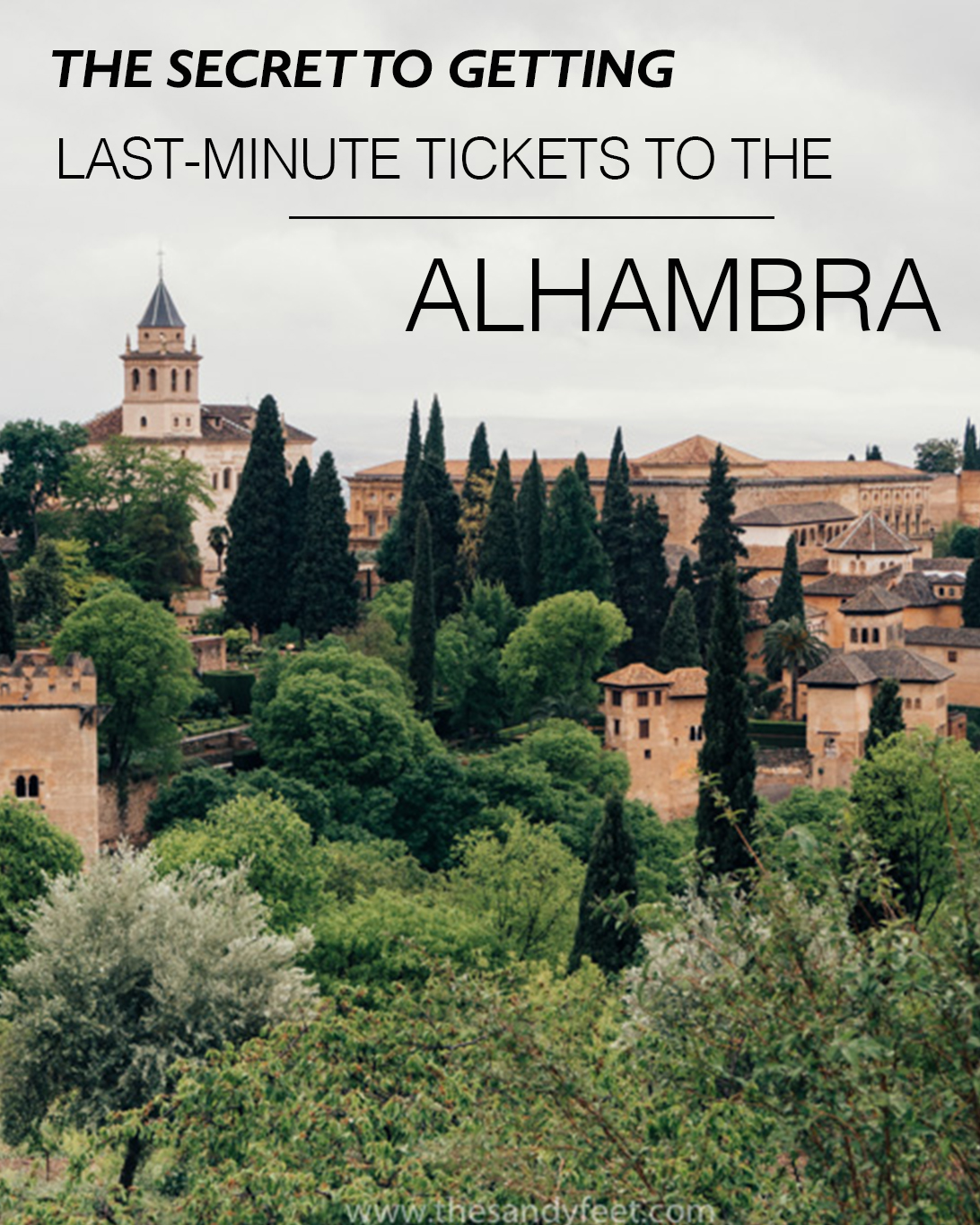 The Secret to Getting Last-Minute Tickets To Granada's Alhambra