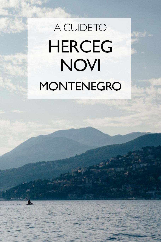 A Guide To Herceg Novi | Montenegro | Eastern Europe | Things To Do In Herceg Novi