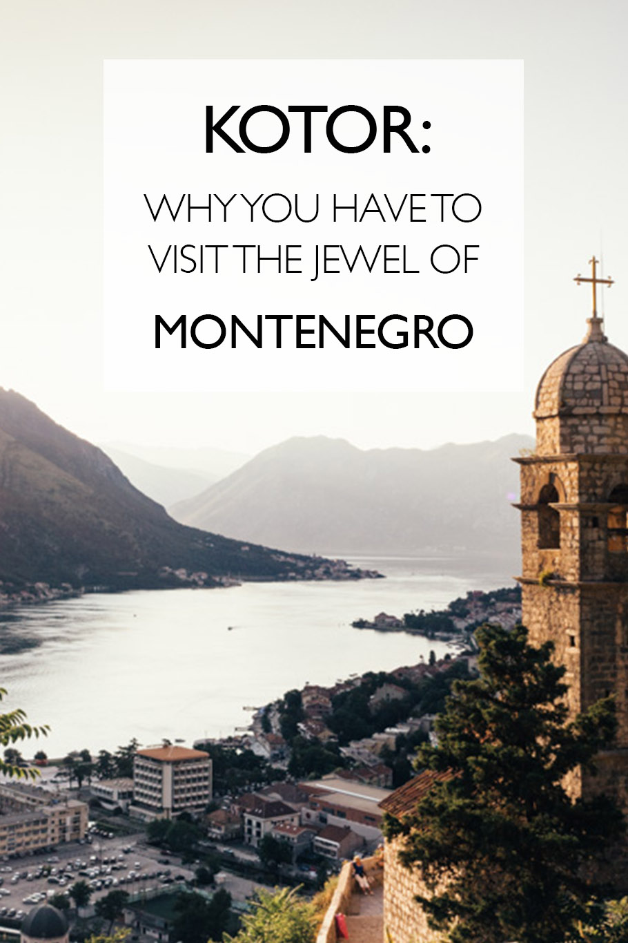 Kotor: Why You Have To Visit The Jewel Of Montenegro | Kotor Travel Guide | Eastern Europe