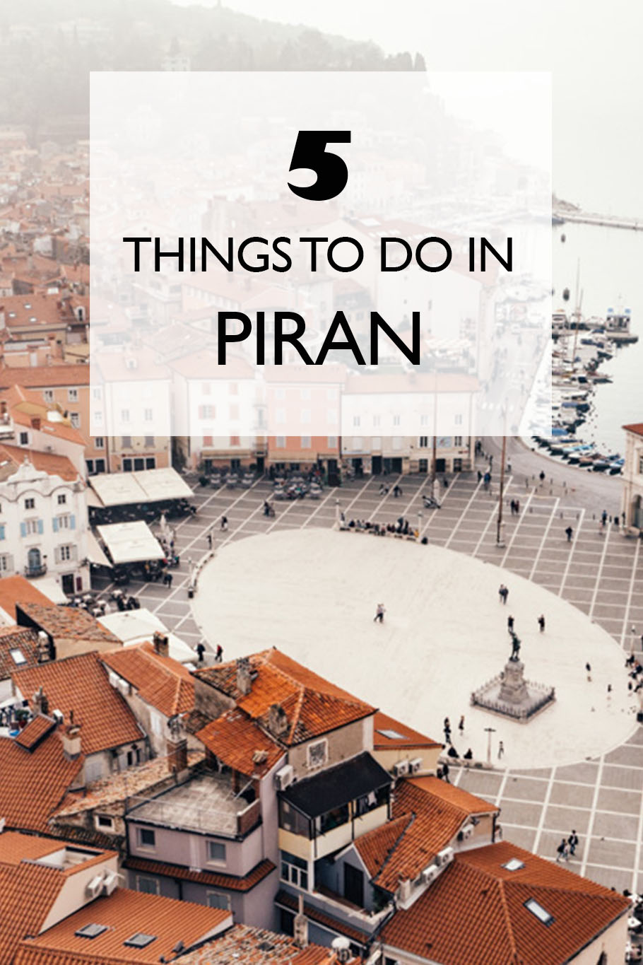 5 Things to do in Piran