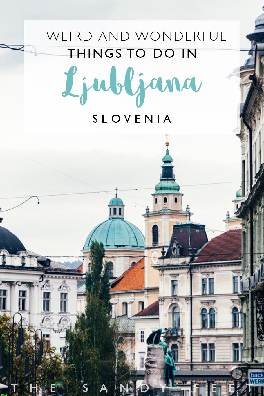 Weird and Wonderful Things To Do In Ljubljana | Slovenia