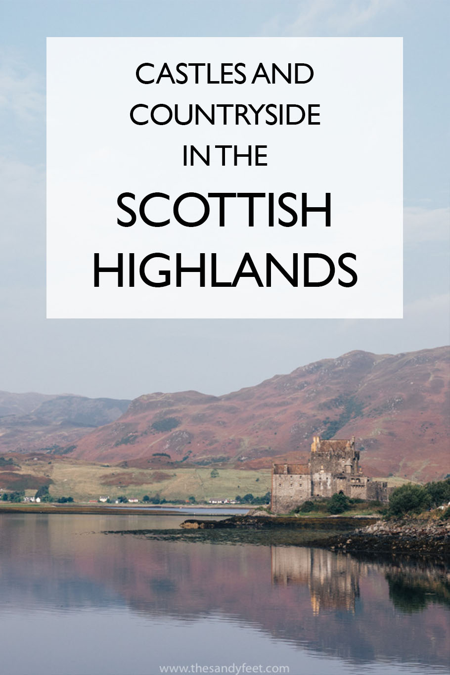 Castles and Countryside: A Waltz Through The Scottish Highlands