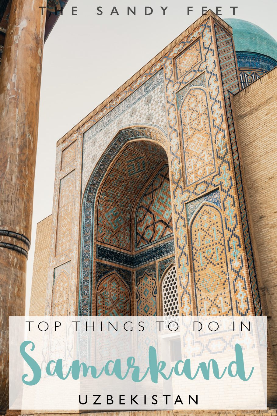 Samarkand Travel Guide: The Best Things To Do In Samarkand, the ancient masterpiece of Uzbekistan's Silk Road.