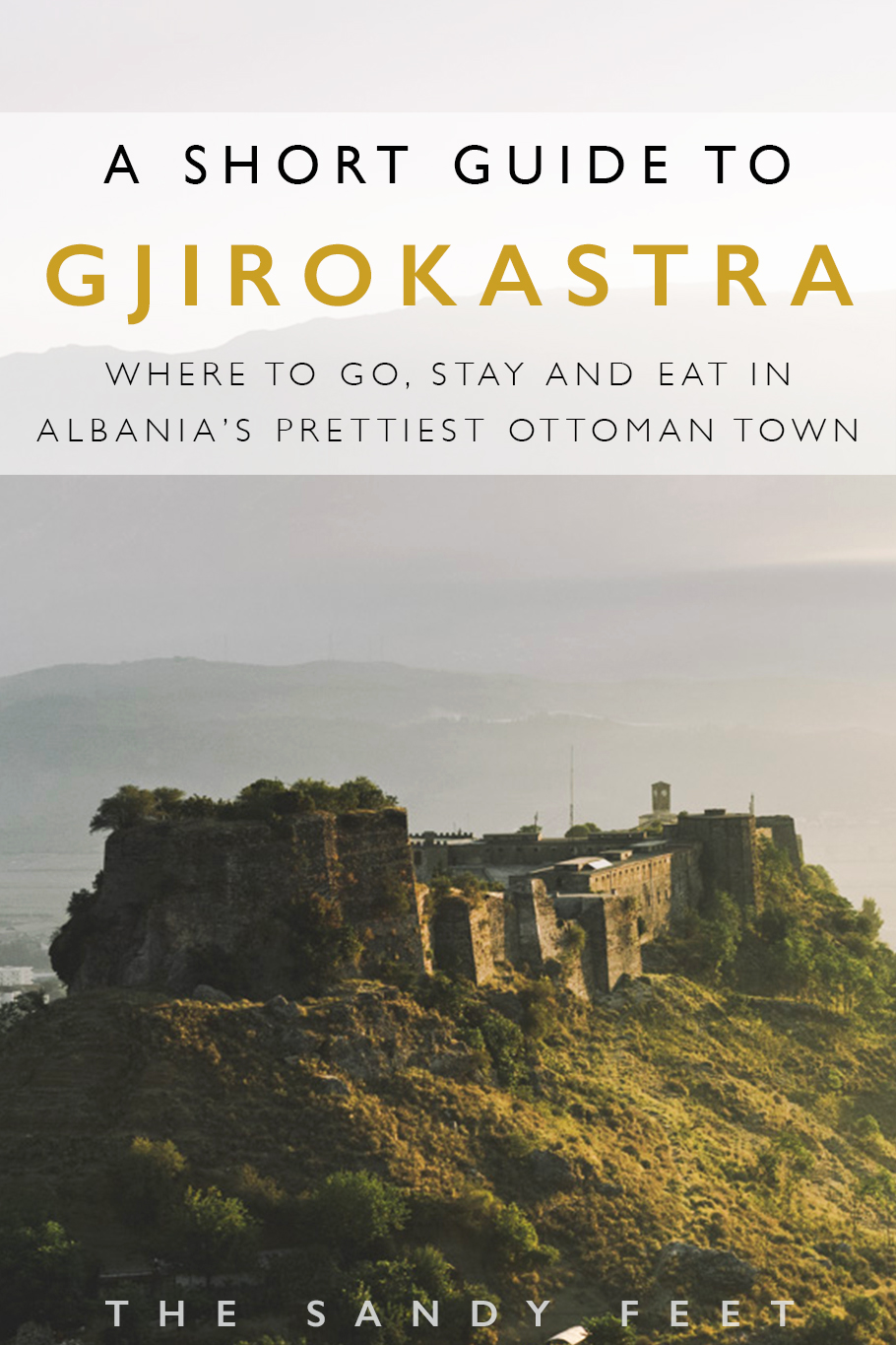 A Short Guide To The Best Things To Do In Gjirokaster: Where To Go, Stay And Eat In Albania's Prettiest Ottoman Town.